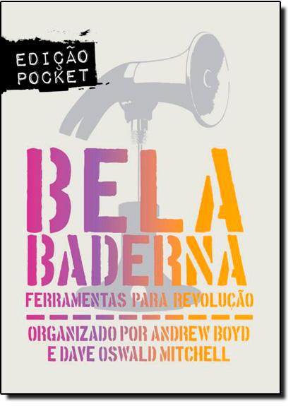 Bela Baderna: Ferramentas Para Revolução - Edição Pocket, livro de Andrew Boyd