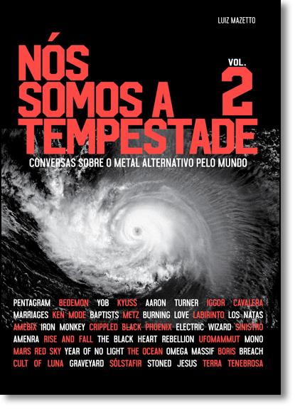 Nós Somos a Tempestade: Conversas Sobre o Metal Alternativo Pelo Mundo - Vol.2, livro de Luiz Mazetto