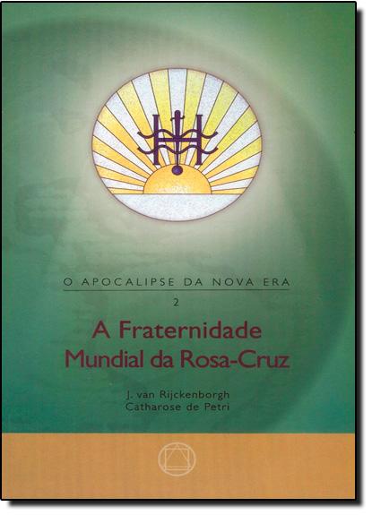 Fraternidade Mundial da Rosacruz, A - Vol.2, livro de Catharose de Petri