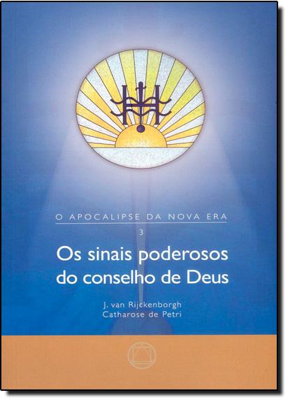 Sinais Poderosos do Conselho de Deus, Os - Vol.3, livro de J. Van Rijckenborgh