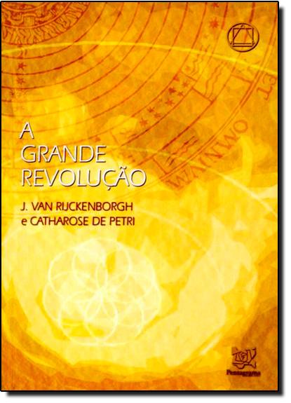 Grande Revolução, A, livro de J. Van Rijckenborgh