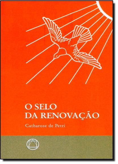 Selo da Renovação, O, livro de Catharose de Petri
