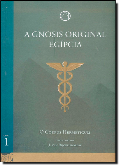 Gnosis Original Egípcia, A - Tomo 1, livro de J. Van Rijckenborgh