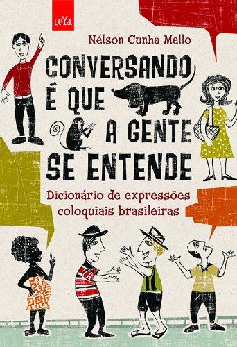 CONVERSANDO E QUE A GENTE SE ENTENDE - DICIONARIO DE EXPRESSOES COLOQUIAIS BRASILEIRAS, livro de MELLO , NELSON CUNHA