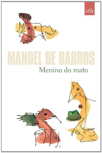 MENINO DO MATO, livro de BARROS , MANOEL DE