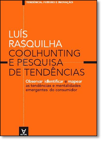 Coolhunting e Pesquisa de Tendências, livro de Luís Rasquilha