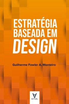 Estratégia baseada em design, livro de Guilherme Fowler A. Monteiro