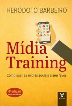 Mídia training - Como usar as mídias sociais a seu favor, livro de Heródoto Barbeiro