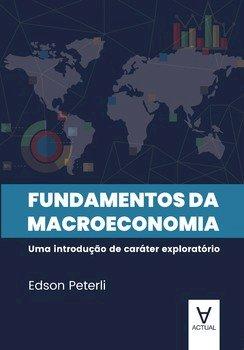 Fundamentos da macroeconomia - uma introdução de caráter exploratório, livro de Edson Peterli
