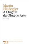 A origem da obra de arte - Edição Bilíngue, livro de Martin Heidegger
