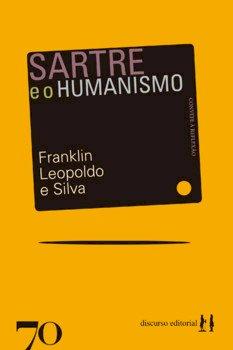 Sartre e o humanismo, livro de Franklin Leopoldo e Silva