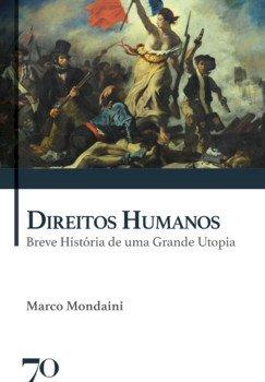 Direitos humanos - Breve história de uma grande utopia, livro de Marco Mondaini