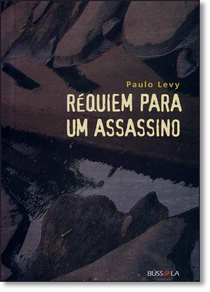 Réquiem Para um Assassino, livro de Paulo Levy