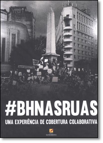 #BhnasRuas: Uma Experiência de Cobertura Colaborativa, livro de Adélia Oliveira