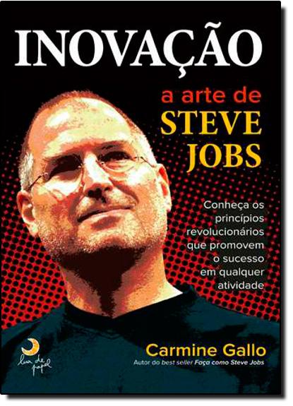 Inovação: A Arte de Steve Jobs, livro de Carmine Gallo
