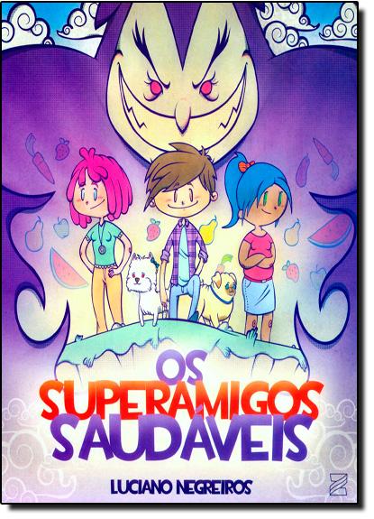 Superamigos Saudáveis, Os, livro de Luciano Negreiros