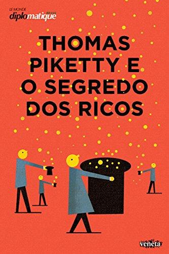 Thomas Piketty e o Segredo dos Ricos, livro de Silvio Caccia-Bava (org.)