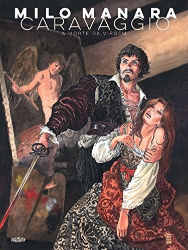 CARAVAGGIO – A Morte da Virgem, livro de Milo Manara