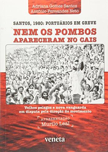 Nem os pombos apareceram no cais, livro de Adriana Gomes Santos, Antônio Fernandes Neto