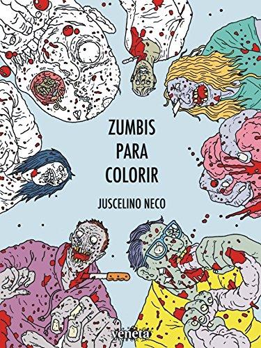 Zumbis para Colorir, livro de Juscelino Neco