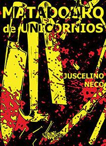 Matadouro de Unicórnios, livro de Juscelino Neco