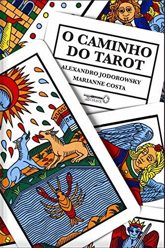 O Caminho do Tarot, livro de Alejandro Jodorowsky, Marianne Costa