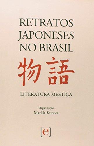 Retratos Japoneses no Brasil – Literatura Mestiça, livro de Marília Kubota (Org.)