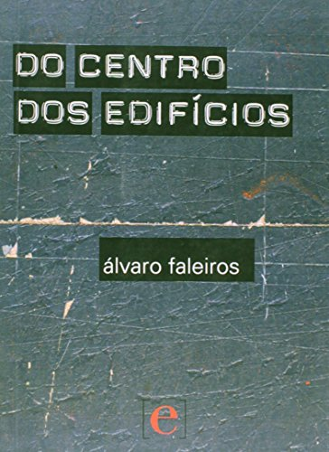 Do centro dos edifícios, livro de Álvaro Faleiros