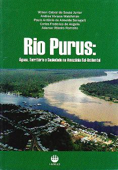 Rio Purus: Águas, Território e Sociedade na Amazônia Sul-Ocidental, livro de Wilson Cabral de Sousa Junior et al.