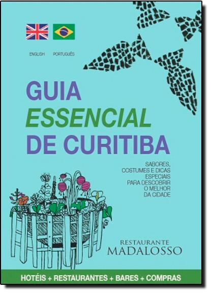 Guia Essencial de Curitiba: Sabores, Costumes e Dicas Especiais Para Descobrir o Melhor da Cidade, livro de Pulp Edições
