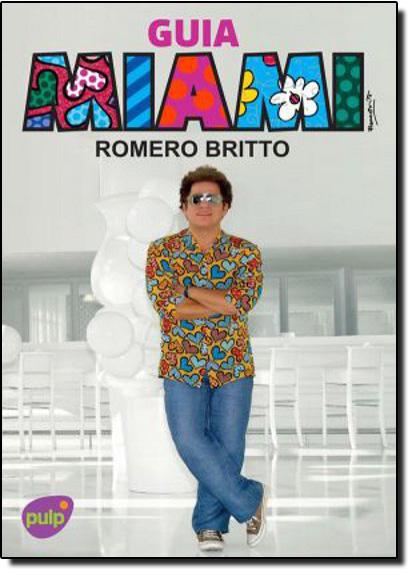 Guia Miami Romero Britto, livro de Romero Britto