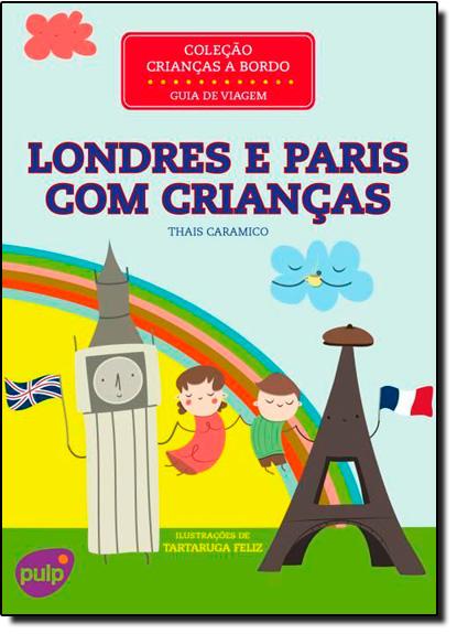 Londres e Paris com Crianças, livro de Thais Caramico