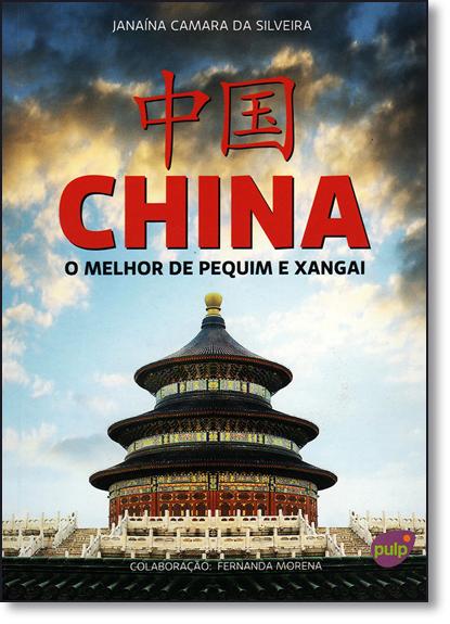 China: O Melhor de Pequim e Xangai - Livro de Bolso, livro de Janaína Camara da Silveira