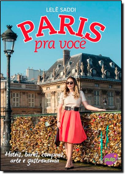 Paris Pra Você - Livro de Bolso, livro de Lelê Saddi