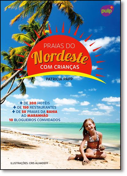 Praias do Nordeste Com Crianças - Coleção Crianças a Bordo, livro de Patricia Papp