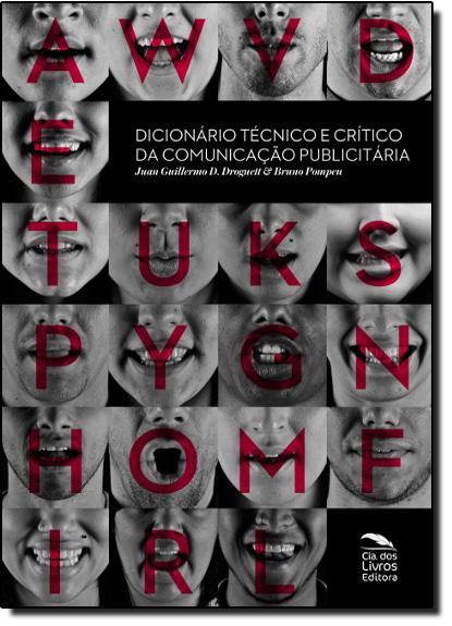 Dicionário Técnico e Crítico da Comunicação Publicitária: Conceitos Fundamentais, livro de Juan Guillermo D. Groguett