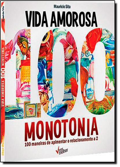 Vida Amorosa: 100 Monotonia, livro de Alexandre Slivnk