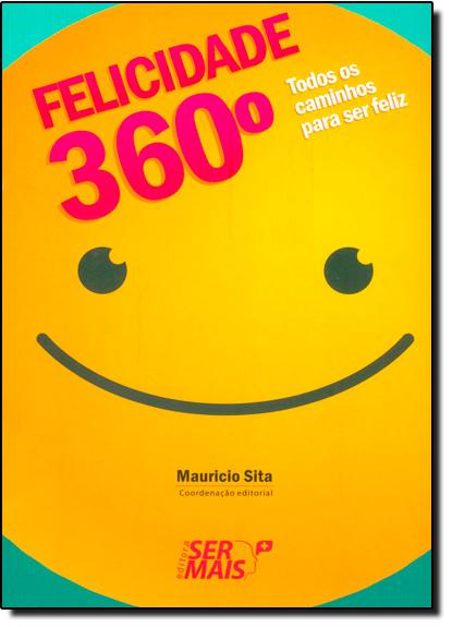 Felicidade 360º: Todos os Caminhos Para Ser Feliz, livro de Raquel Fonseca