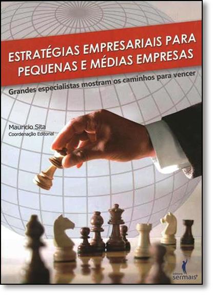 Estratégias Empresariasis Para Pequenas e Médias Empresas, livro de Mauricio Sita