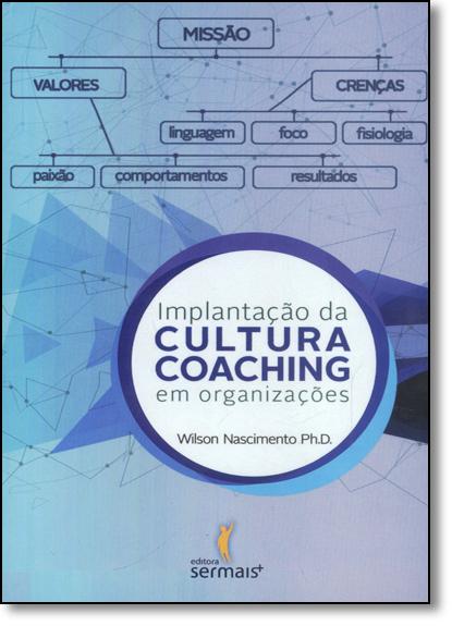 Implantação da Cultura Coaching em Organizações, livro de Wilson Nascimento