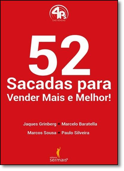 52 Sacadas Para Vender Mais e Melhor!, livro de Jaques Grinberg