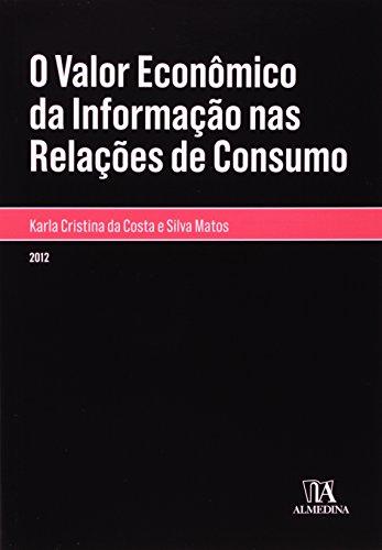 O Valor Econômico da Informação nas Relações de Consumo, livro de Karla Cristina da Costa e Silva Matos