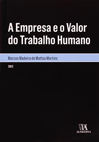 A Empresa e o Valor do Trabalho Humano, livro de Marcos Madeira de Mattos Martins