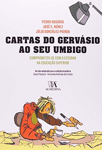 Cartas do Gervásio ao seu Umbigo - Comprometer-se com o estudar na universidade, livro de Pedro Rosário, José C. Núñez, Júlio González-Pienda