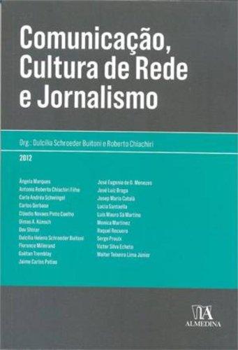 Comunicação, Cultura de Rede e Jornalismo, livro de Dulcilia Schroeder Buitoni, Roberto Chiachiri