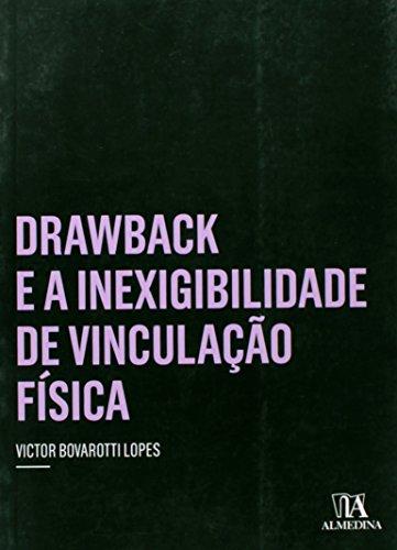 Drawback e a Inexigibilidade de Vinculação Física, livro de Victor Bavarotti Lopes