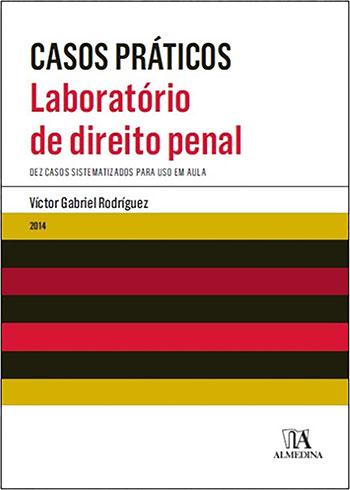 Laboratório de direito penal - Dez casos sistematizados para uso em aula, livro de Víctor Gabriel Rodríguez