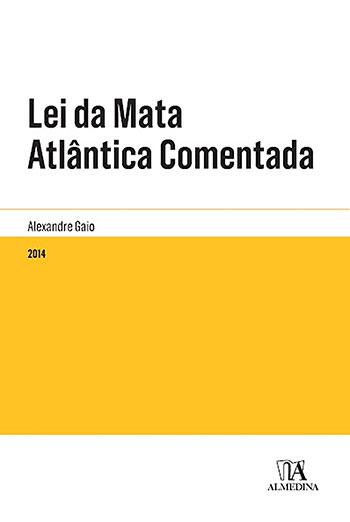 Lei da mata atlântica comentada, livro de Alexandre Gaio