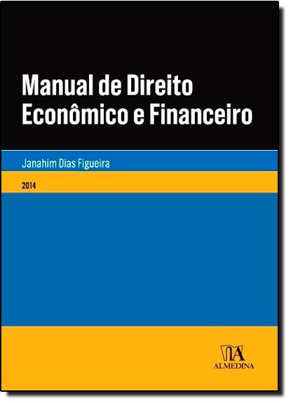 Manual de Direito Econômico e Financeiro, livro de Janahim Dias Figueira