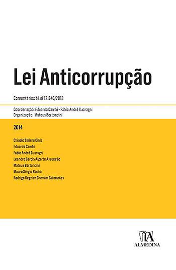Lei anticorrupção - Comentários à lei 12.846/2013, livro de Mateus Bertoncini, Eduardo Cambi, Fábio André Guaragni